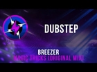 Breezer - Magic Tricks (Original Mix) [DUBSTEP] FREE DL