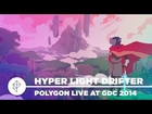 Hyper Light Drifter - Polygon Live at GDC 2014