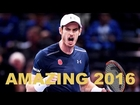 Andy Murray Top 30 HOT SHOTS - Amazing 2016 , Incredible Performance from Andy