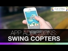 App Addictions: Swing Copters  (iOS)