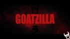Goatzilla 2014 (Godzilla trailer parodie)