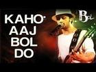 Kaho Aaj Bol Do - Bol | Atif Aslam & Hadiqa Kiani | Atif Aslam | Ayub Khawar