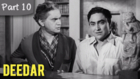 Deedar - Part 10/12 - Cult Blockbuster Movie - Dilip Kumar, Nargis, Ashok Kumar
